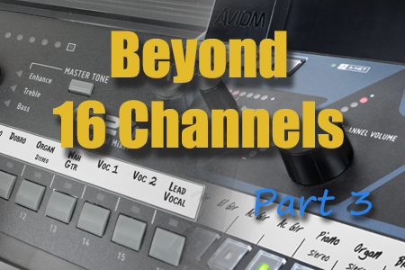 Beyond 16 Channels, Part 3