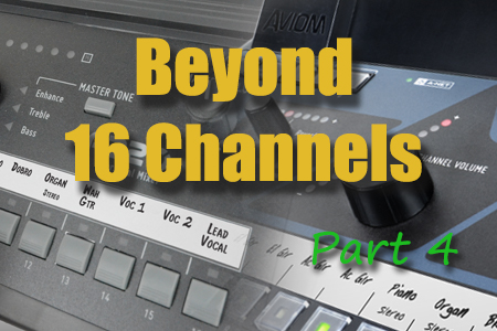 Beyond 16 Channels, Part 4